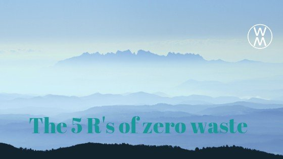 The 5 R of zerowaste